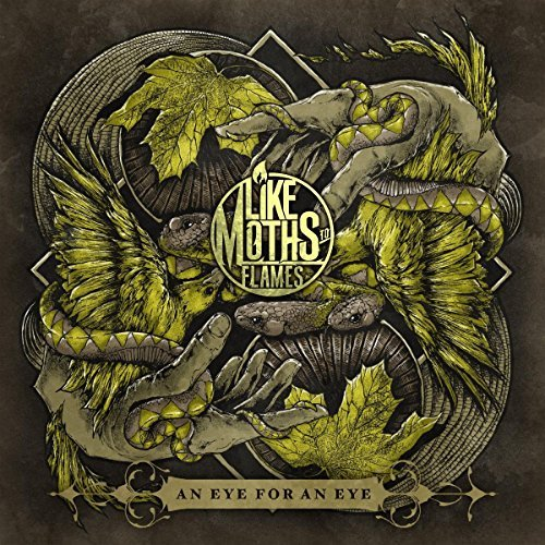 Like Moths To Flames Eye For An Eye
