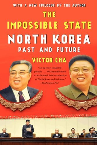 Victor Cha The Impossible State North Korea Past And Future