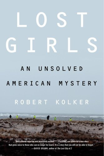 Robert Kolker Lost Girls An Unsolved American Mystery