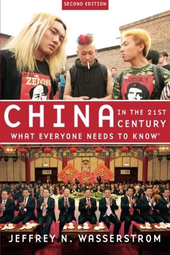 Jeffrey N. Wasserstrom China In The 21st Century What Everyone Needs To Know 0002 Edition;