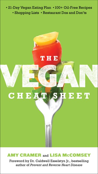 Amy Cramer The Vegan Cheat Sheet Your Take Everywhere Guide To Plant Based Eating