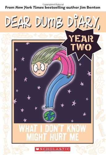 Jim Benton What I Don't Know Might Hurt Me Dear Dumb Diary Year Two