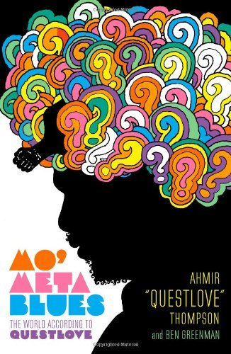 "Ahmir ""questlove"" Thompson Mo' Meta Blues The World According To Questlove Mo' Meta Blues"