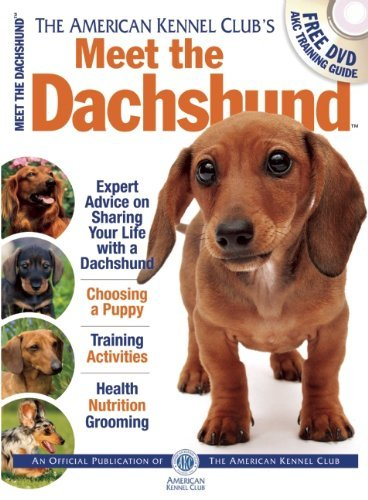 American Kennel Club The American Kennel Club's Meet The Dachshund The Responsible Dog Owner's Handbook [with Dvd]