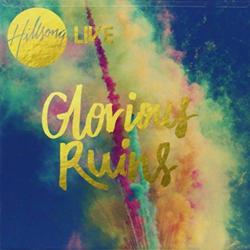 Hillsong Live Glorious Ruins