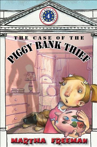 Martha Freeman The Case Of The Piggy Bank Thief