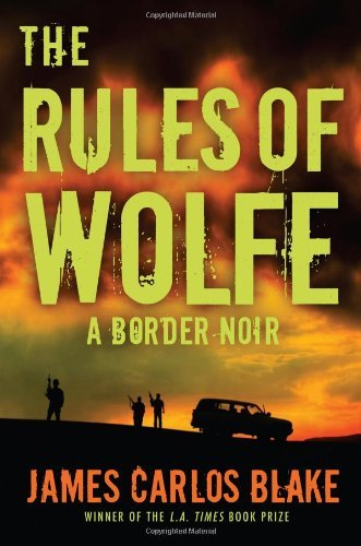 James Carlos Blake The Rules Of Wolfe