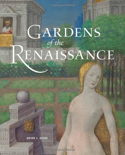 Bryan C. Keene Gardens Of The Renaissance