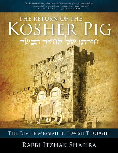 Itzhak Shapira The Return Of The Kosher Pig The Divine Messiah In Jewish Thought