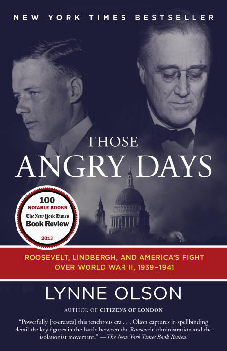 Lynne Olson Those Angry Days Roosevelt Lindbergh And America's Fight Over Wo