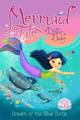 Debbie Dadey Dream Of The Blue Turtle Mermaid Tales