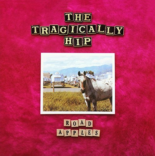 Tragically Hip Road Apples Import Eu