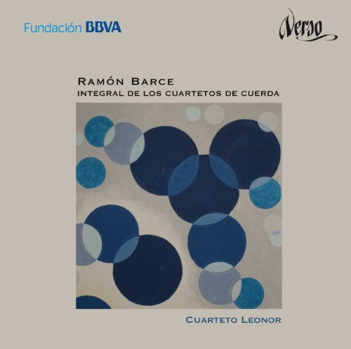 Ramon Barce Complete String Quartets Cuarteto Leonor