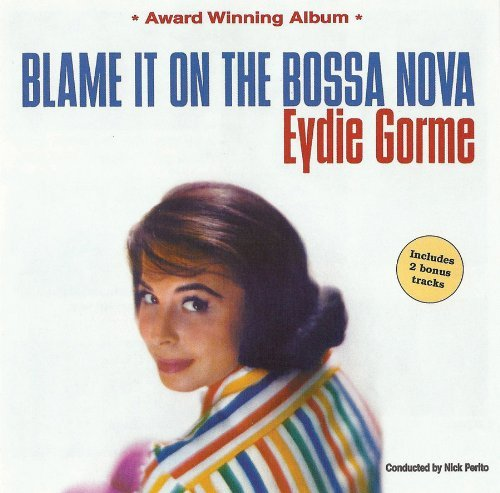 Eydie Gorme Blame It On The Bossa Nova