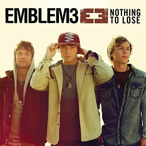 Emblem 3 Nothing To Lose Nothing To Lose