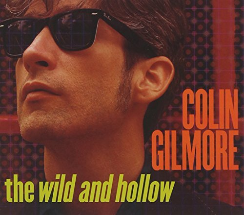Colin Gilmore Wild & Hollow