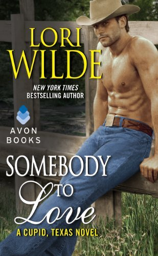 Lori Wilde Somebody To Love A Cupid Texas Novel