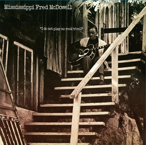 Mississippi Fred Mcdowell I Do Not Play No Rock N Roll 180gm Vinyl Lp