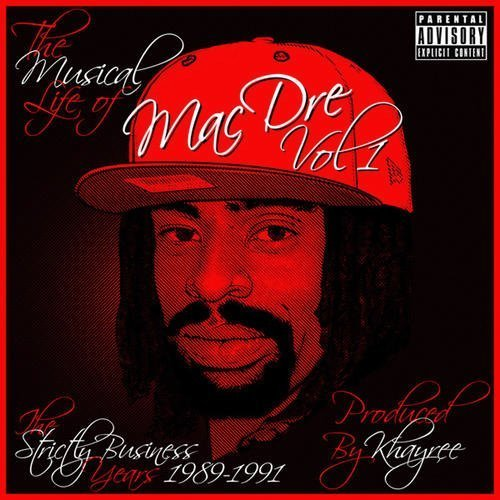 Mac Dre Vol. 1 Musical Life Of Mac Dre