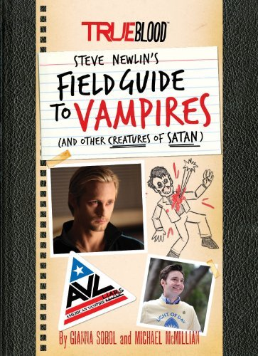 Gianna Sobol Steve Newlin's Field Guide To Vampires (and Other Creatures Of Satan)