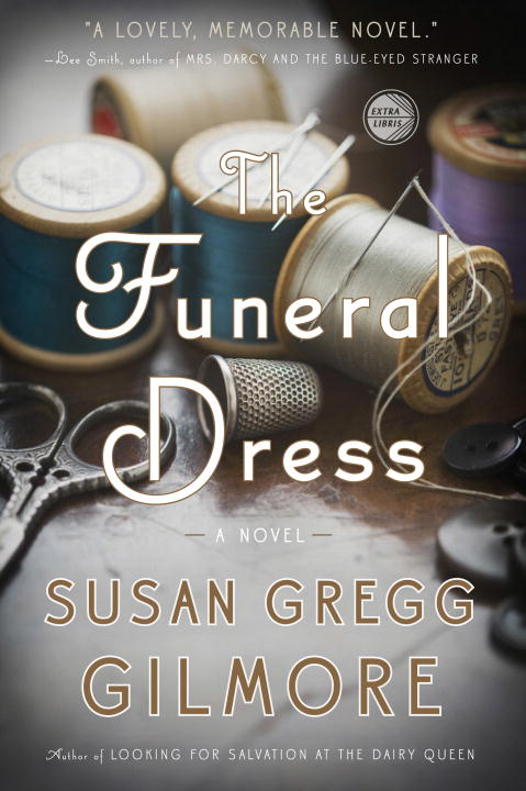 Susan Gregg Gilmore The Funeral Dress