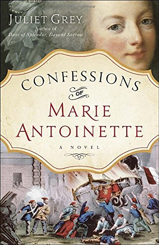 Juliet Grey Confessions Of Marie Antoinette