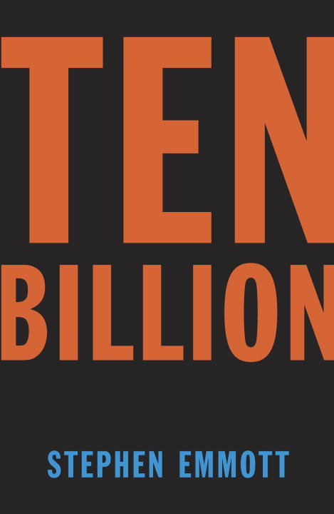 Stephen Emmott Ten Billion