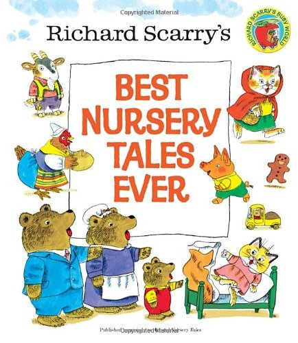 Richard Scarry Richard Scarry's Best Nursery Tales Ever