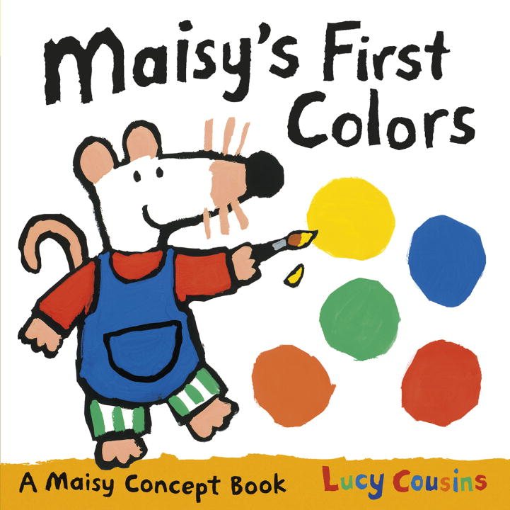 Lucy Cousins Maisy's First Colors