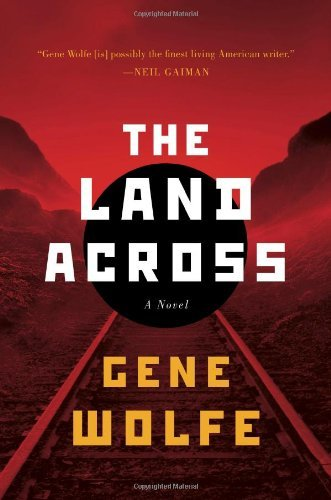Gene Wolfe The Land Across