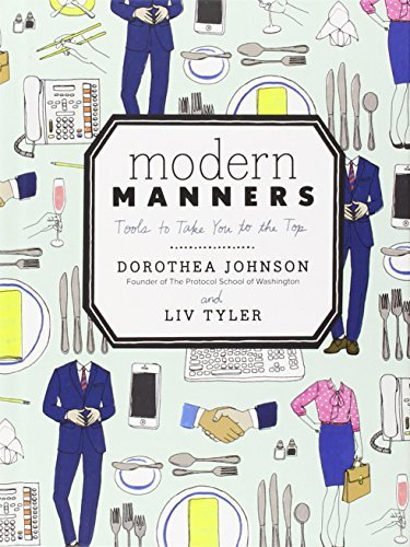 Dorothea Johnson Modern Manners Tools To Take You To The Top
