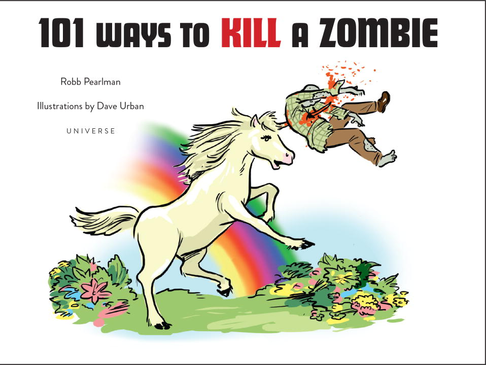 Robb Pearlman 101 Ways To Kill A Zombie