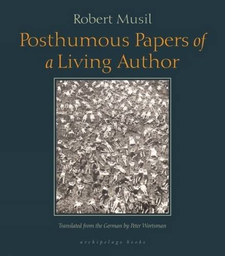 Robert Musil Posthumous Papers Of A Living Author 0002 Edition;