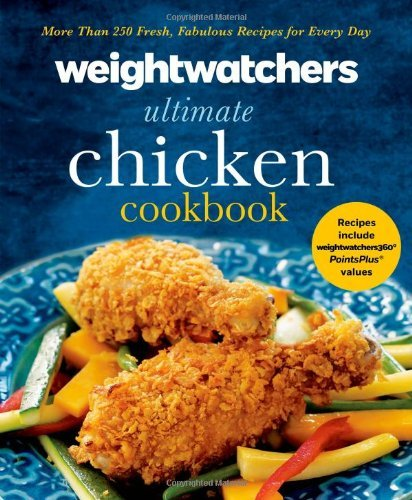 Weight Watchers Weight Watchers Ultimate Chicken Cookbook More Than 250 Fresh Fabulous Recipes For Every D