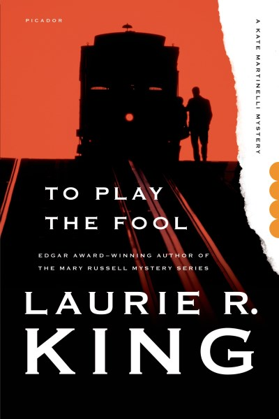 Laurie R. King To Play The Fool
