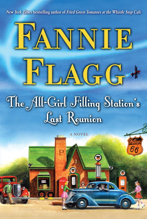 Fannie Flagg The All Girl Filling Station's Last Reunion