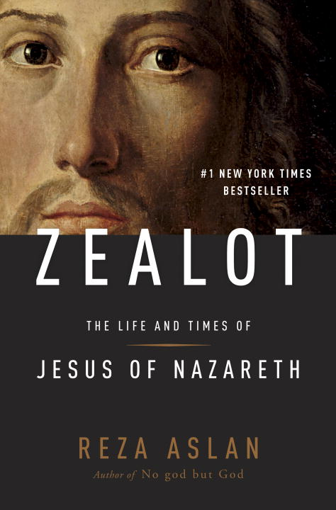 Reza Aslan Zealot The Life And Times Of Jesus Of Nazareth