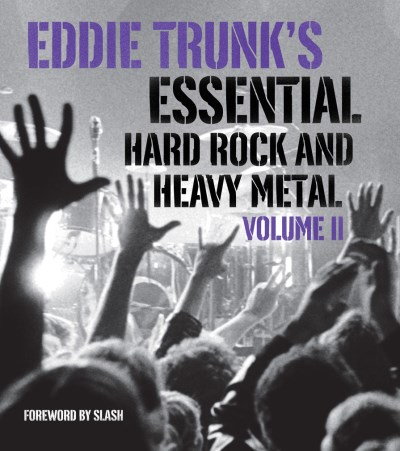 Eddie Trunk Eddie Trunk's Essential Hard Rock And Heavy Metal