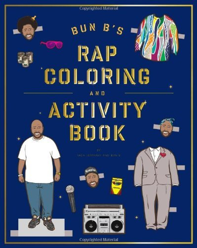 Shea Serrano Bun B's Rap Coloring And Activity Book