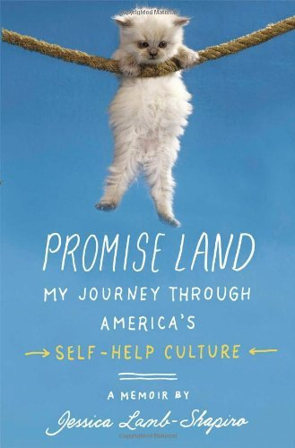 Jessica Lamb Shapiro Promise Land My Journey Through America's Self Help Culture