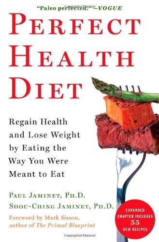 Paul Jaminet Perfect Health Diet Regain Health And Lose Weight By Eating The Way Y