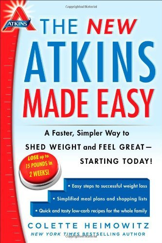 Colette Heimowitz The New Atkins Made Easy A Faster Simpler Way To Shed Weight And Feel Gre