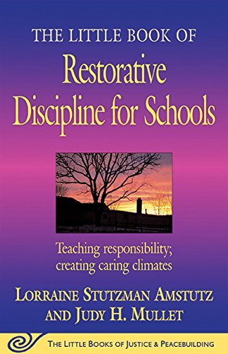 Lorraine Stutzman Amstutz The Little Book Of Restorative Discipline For Scho Teaching Responsibility; Creating Caring Climates