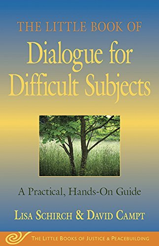 Lisa Schirch The Little Book Of Dialogue For Difficult Subjects A Practical Hands On Guide