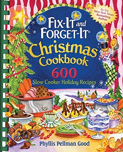 Phyllis Good Fix It And Forget It Christmas Cookbook 600 Slow Cooker Holiday Recipes