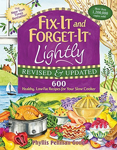 Phyllis Pellman Good Fix It And Forget It Lightly 600 Healthy Low Fat Recipes For Your Slow Cooker Revised Update