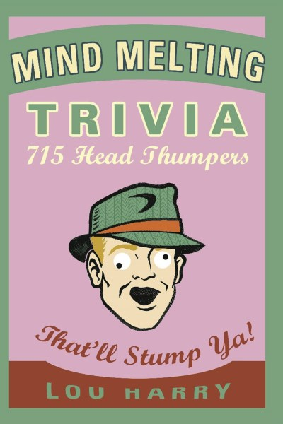 Lou Harry Mind Melting Trivia 715 Head Thumpers That'll Stump Ya! Original