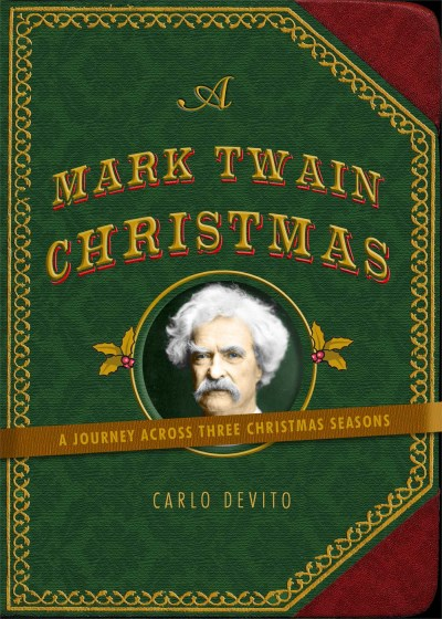 Carlo De Vito A Mark Twain Christmas A Journey Across Three Christmas Seasons