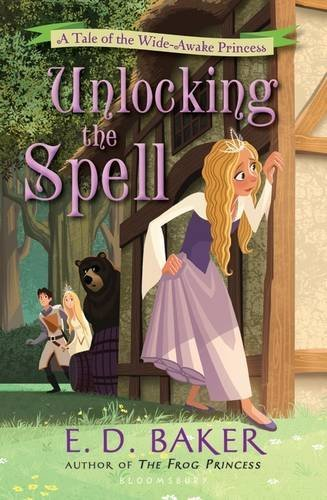 E. D. Baker Unlocking The Spell A Tale Of The Wide Awake Princess