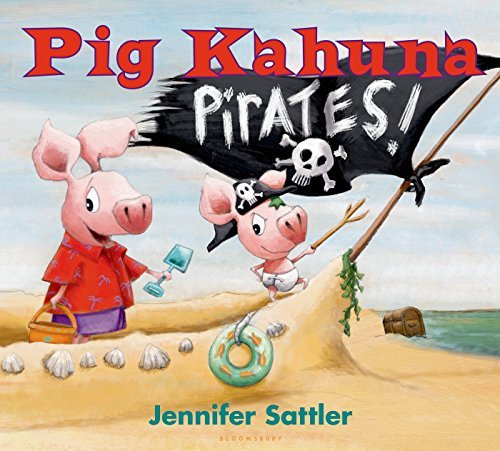 Jennifer Sattler Pig Kahuna Pirates!